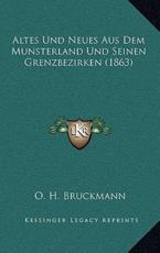 Altes Und Neues Aus Dem Munsterland Und Seinen Grenzbezirken (1863) - O H Bruckmann