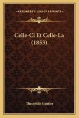 Celle-CI Et Celle-La (1853) - Theophile Gautier