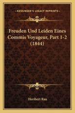 Freuden Und Leiden Eines Commis Voyageur, Part 1-2 (1844) - Heribert Rau