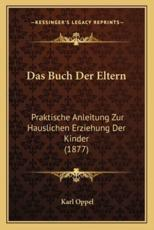 Das Buch Der Eltern - Karl Oppel