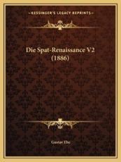 Die Spat-Renaissance V2 (1886) - Gustav Ebe