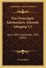 Das Zwanzigste Jahrhundert, Sekunde Jahrgang V2 - Erwin Bauer (editor)