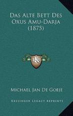 Das Alte Bett Des Oxus Amu-Darja (1875) - Michael Jan De Goeje