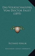 Das Volksschauspiel Vom Doctor Faust (1895) - Richard Kralik