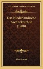 Das Niederlandische Architekturbild (1908) - Hans Jantzen