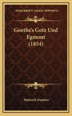 Goethe's Gotz Und Egmont (1854) - Heinrich Duntzer