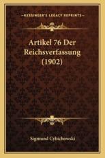 Artikel 76 Der Reichsverfassung (1902) - Sigmund Cybichowski