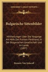 Bulgarische Sittenbilder - Bresnitz Von Sydacoff