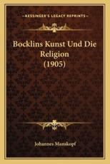 Bocklins Kunst Und Die Religion (1905) - Johannes Manskopf