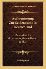 Aufmunterung Zur Seidenzucht in Deutschland - Ludwig Hout