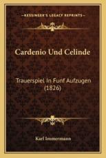 Cardenio Und Celinde - Karl Immermann