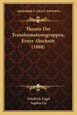 Theorie Der Transformationsgruppen, Erster Abschnitt (1888) - Friedrich Engel
