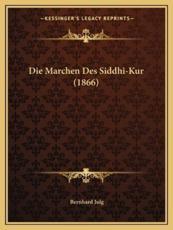 Die Marchen Des Siddhi-Kur (1866) - Bernhard Julg (editor)