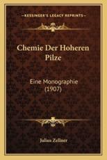 Chemie Der Hoheren Pilze - Julius Zellner