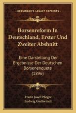 Borsenreform in Deutschland, Erster Und Zweiter Abshnitt - Franz Josef Pfleger