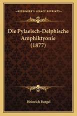 Die Pylaeisch-Delphische Amphiktyonie (1877) - Heinrich Burgel