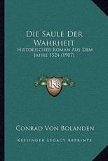 Die Saule Der Wahrheit - Conrad Von Bolanden