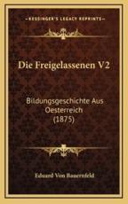 Die Freigelassenen V2 - Eduard Von Bauernfeld