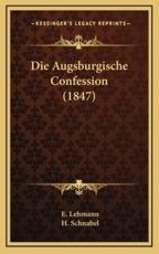 Die Augsburgische Confession (1847) - E Lehmann