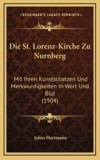 Die St. Lorenz-Kirche Zu Nurnberg - Julius Hartmann (editor)