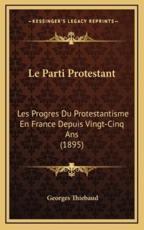 Le Parti Protestant - Georges Thiebaud