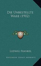Die Unbestellte Ware (1902) - Ludwig Frankel