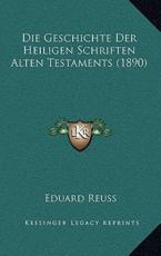 Die Geschichte Der Heiligen Schriften Alten Testaments (1890) - Eduard Reuss