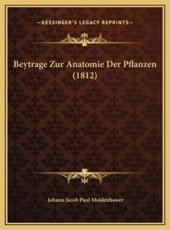 Beytrage Zur Anatomie Der Pflanzen (1812) - Johann Jacob Paul Moldenhawer