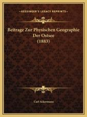 Beitrage Zur Physischen Geographie Der Ostsee (1883) - Carl Ackermann
