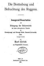 Die Bestaubung Und Befruchtung Des Roggens - Karl Ulrich