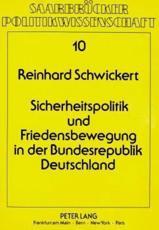 Sicherheitspolitik und Friedensbewegung in der Bundesrepublik Deutschland