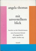 Mit unverstelltem Blick. Bericht zu drei Künstlerinnen: Anna Baumann-Kienast, Alis Guggenheim, Sophie Taeuber-Arp