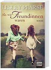 Als wir Freundinnen waren: Roman