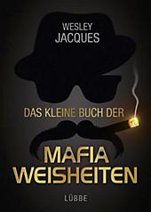 Das kleine Buch der Mafia-Weisheiten