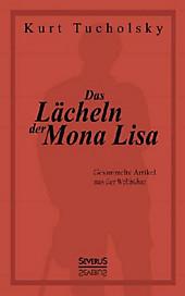 Das Lächeln der Mona Lisa. Gesammelte Artikel aus der 'Weltbühne'