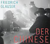 Der Chinese: Wachtmeister Studers dritter Fall. Kriminalroman