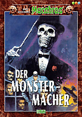 Der Monstermacher - Dan Shockers Macabros Band 1