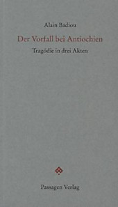 Der Vorfall bei Antiochien: Tragödie in drei Akten (Passagen Literatur)