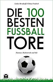 Die 100 besten Fußball-Tore