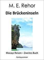 Die Brückeninseln: Macays Reisen - Zweites Buch Manfred Rehor Author
