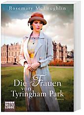 Die Frauen von Tyringham Park: Roman