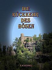 Die Rückkehr des Bösen F. W. Gensel Author