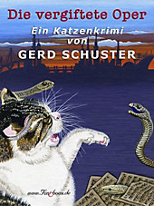 Die vergiftete Oper: Katze Blümchen ermittelt: Der dritte Fall Gerd Schuster Author