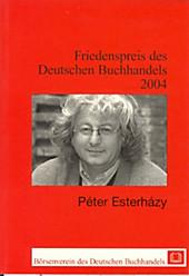 Friedenspreis des Deutschen Buchhandels. Ansprachen aus Anlass der Verleihung / Péter Esterházy