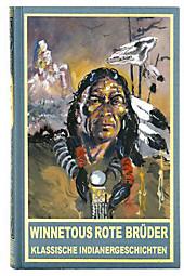 Winnetous rote Brüder: Klassische Indianergeschichten (Karl May Sonderband 20)