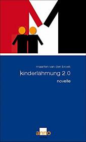 Kinderlähmung 2.0: Novelle Maarten van den Broek Author