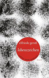Lebenszeichen: Gedichte Träume Denkkrümel Elfriede Gerstl Author