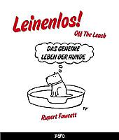 Leinenlos! (Off the Leash): Das geheime Leben der Hunde