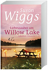 Liebeszauber am Willow Lake - Lakeshore Chronicles 1-3: 1. Versprechen eines Sommers / 2. Das Geheimnis meiner Mutter / 3. Bewahre meinen Traum