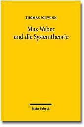 Max Weber und die Systemtheorie: Studien zu einer handlungstheoretischen Makrosoziologie